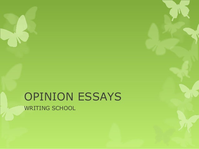 an opinion essays Title length color rating : opinion: search of knowledge - while the experience, proven technique, or research of an expert on a given subject are all tremendous.