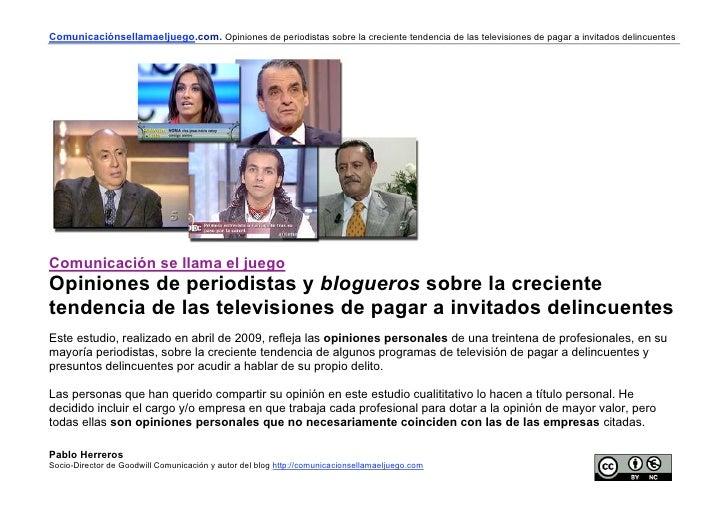 Comunicaciónsellamaeljuego.com. Opiniones de periodistas sobre la creciente tendencia de las televisiones de pagar a invit...