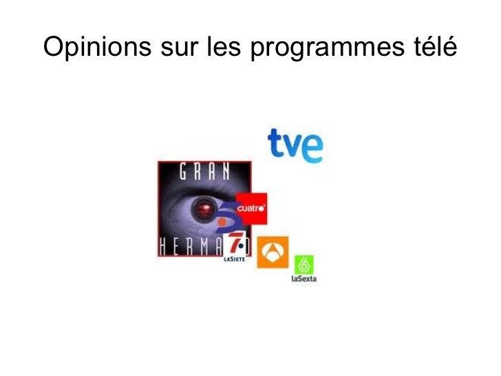 Opinions sur les programmes télé
