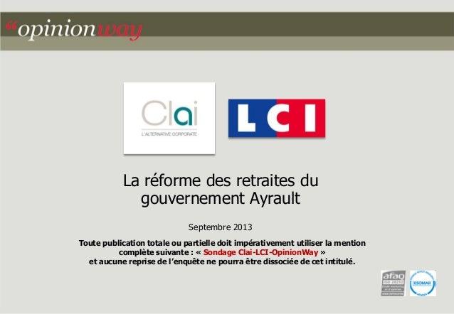 La réforme des retraites du gouvernement Ayrault Septembre 2013 Toute publication totale ou partielle doit impérativement ...