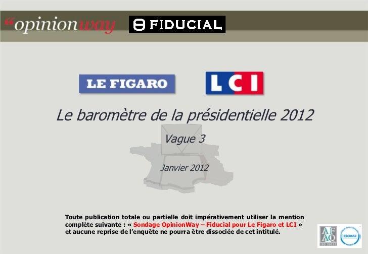 Le baromètre de la présidentielle 2012                                Vague 3                               Janvier 2012 T...
