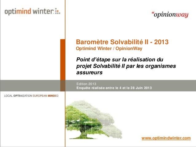 Baromètre Solvabilité II - 2013 Optimind Winter / OpinionWay  Point d'étape sur la réalisation du projet Solvabilité II pa...