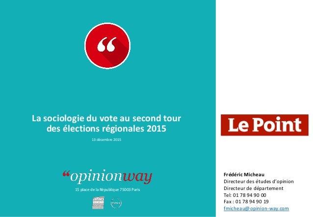 15 place de la République 75003 Paris La sociologie du vote au second tour des élections régionales 2015 13 décembre 2015 ...
