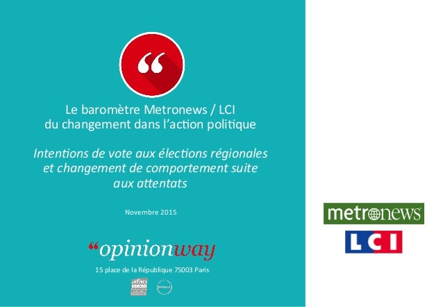 15placedelaRépublique75003Paris LebaromètreMetronews/LCI duchangementdansl'acDonpoliDque  Inten%onsdev...