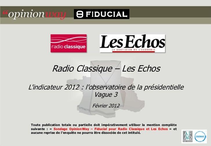 Radio Classique – Les EchosLindicateur 2012 : lobservatoire de la présidentielle                        Vague 3           ...