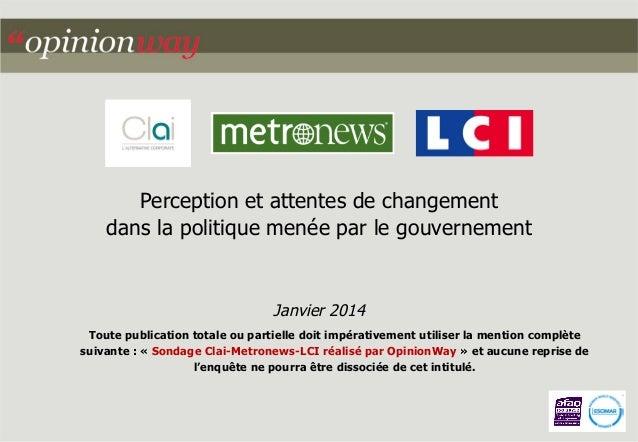 Perception et attentes de changement dans la politique menée par le gouvernement  Janvier 2014 Toute publication totale ou...