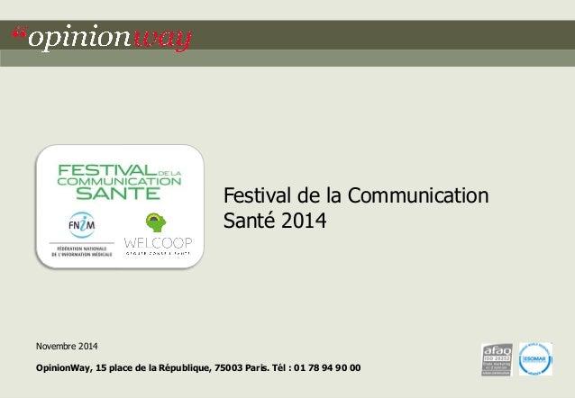 """1  """"opinionway/ Welcoop  pour le Festival de la Communication Santé 2014  Novembre 2014  OpinionWay, 15 place de la Républ..."""