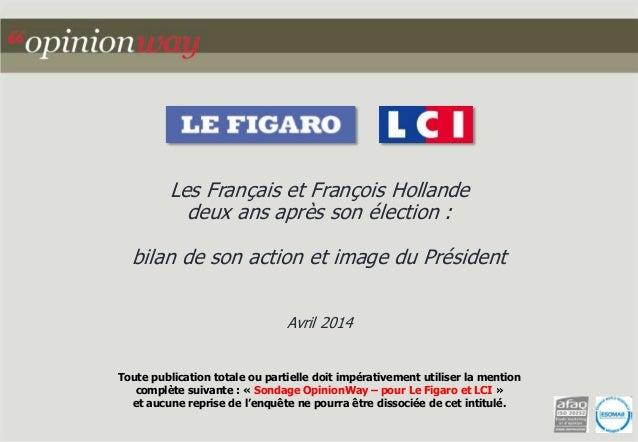 Les Français et François Hollande  deux ans après son élection :  bilan de son action et image du Président  Avril 2014  T...