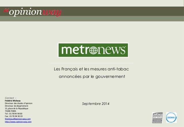 Les Français et les mesures anti-tabac  annoncées par le gouvernement  Septembre 2014  Contact  :  Frédéric  Micheau  Dire...