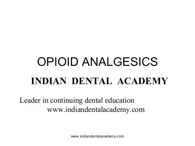Opioid analgesics /certified fixed orthodontic courses by Indian dental academy