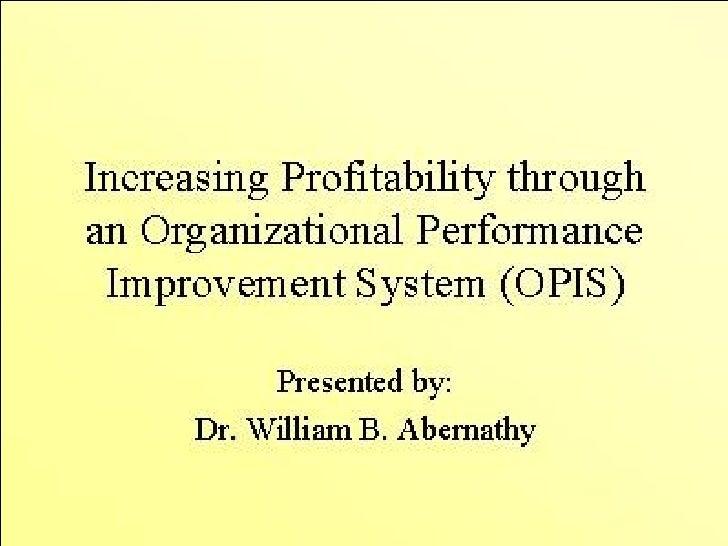 Increasing Profitability through an Organizational Performance Improvement System (OPIS)