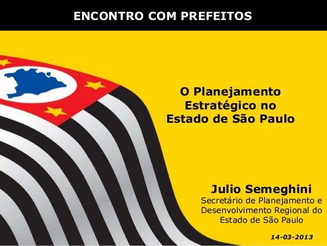 ENCONTRO COM PREFEITOS             O Planejamento              Estratégico no           Estado de São Paulo               ...