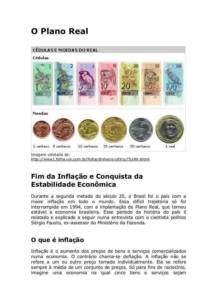 O Plano Real     Imagem coletada de: http://www1.folha.uol.com.br/folha/dinheiro/ult91u75299.shtml    Fim da Inflação e Co...