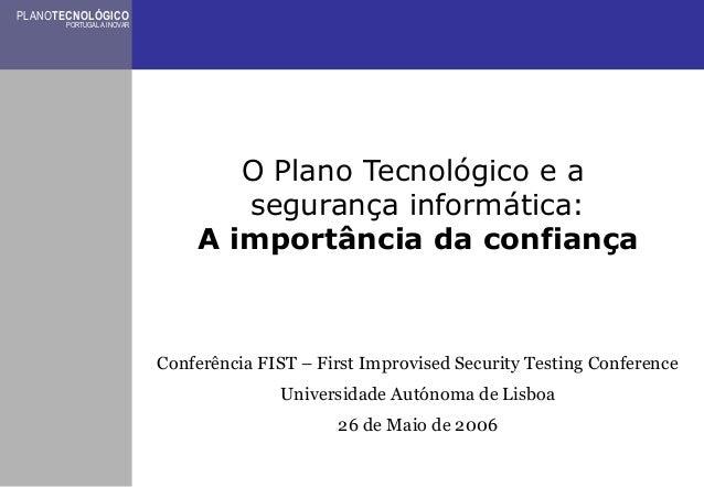 PLANOTECNOLÓGICO       PORTUGAL A INOVAR                                  O Plano Tecnológico e a                         ...