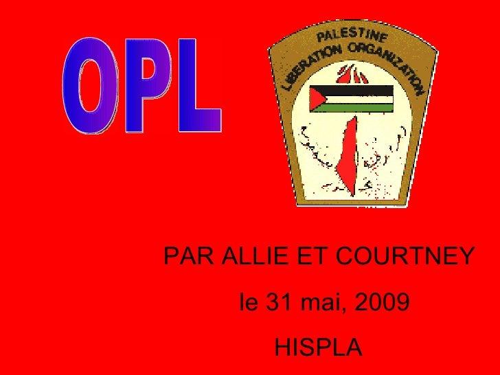 OPL PAR ALLIE ET COURTNEY le 31 mai, 2009 HISPLA