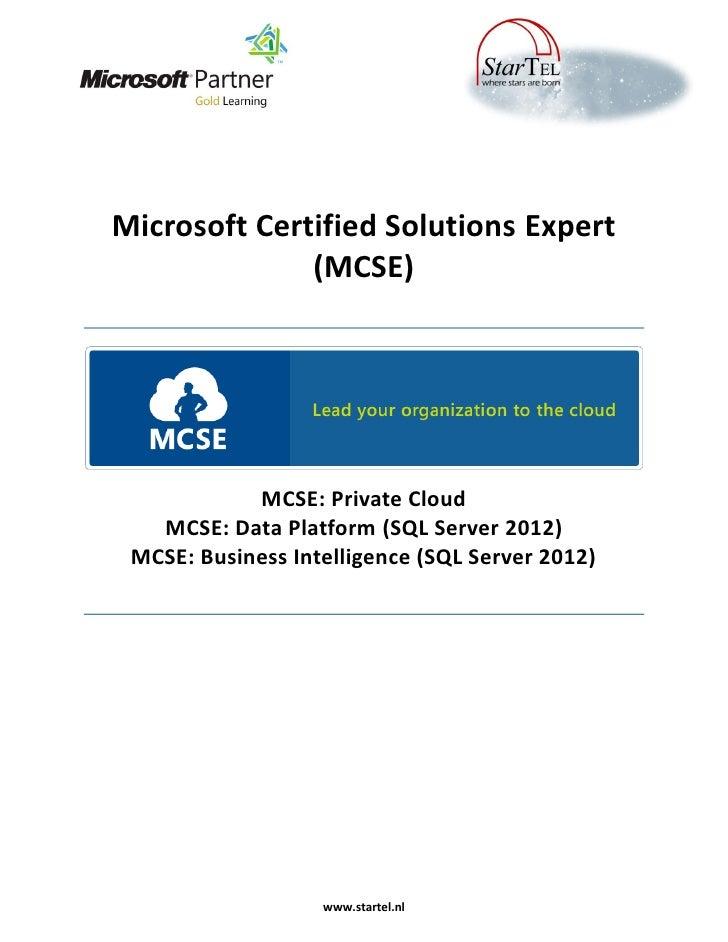 Microsoft Certified Solutions Expert              (MCSE)            MCSE: Private Cloud   MCSE: Data Platform (SQL Server ...