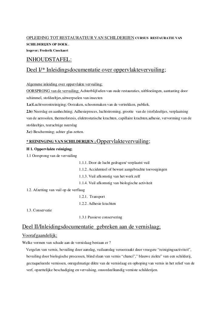 OPLEIDING TOT RESTAURATEUR VAN SCHILDERIJEN CURSUS  RESTAURATIE VAN SCHILDERIJEN OP DOEK .    <br />lesgever; Frederik Cno...