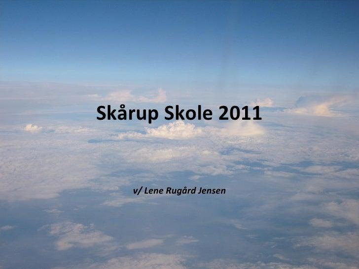 Skårup Skole 2011 v/ Lene Rugård Jensen