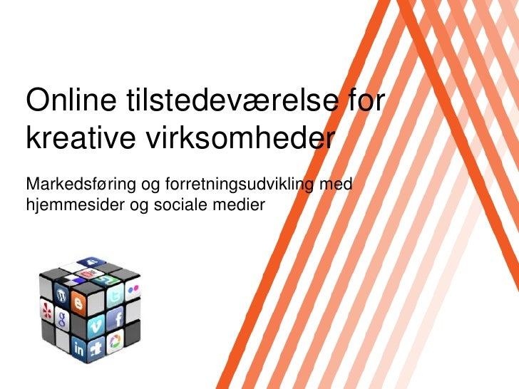 Online tilstedeværelse for kreative virksomheder<br />Markedsføring og forretningsudvikling med hjemmesider og sociale med...