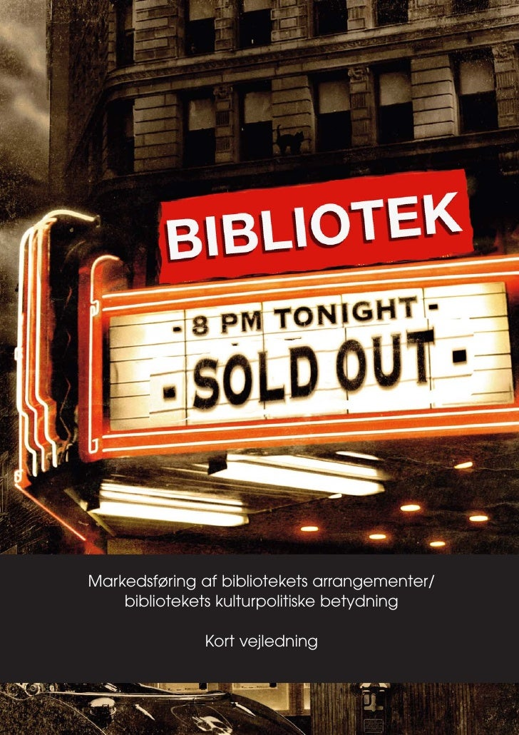 Markedsføring af bibliotekets arrangementer/     bibliotekets kulturpolitiske betydning                Kort vejledning