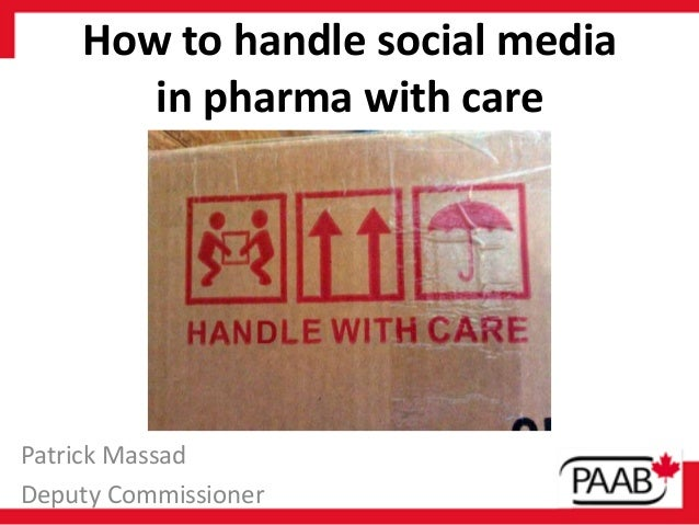 How to handle social media in pharma with care  Patrick Massad Deputy Commissioner
