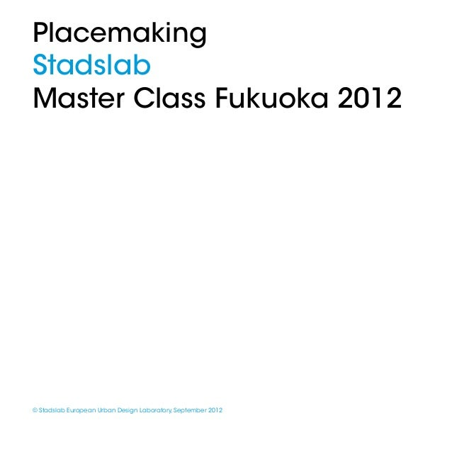 Stadslab Master Class on Placemaking, 2012, Fukuoka