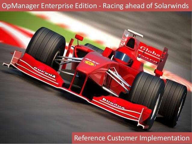 OpManager Enterprise Edition - Racing ahead of SolarwindsReference Customer Implementation