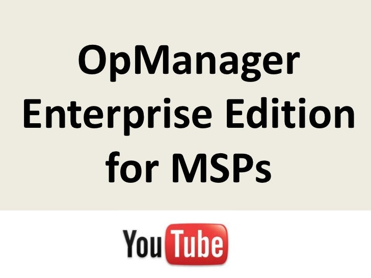OpManagerEnterprise Edition    for MSPs