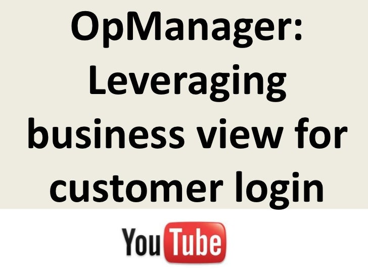 OpManager:   Leveragingbusiness view for customer login