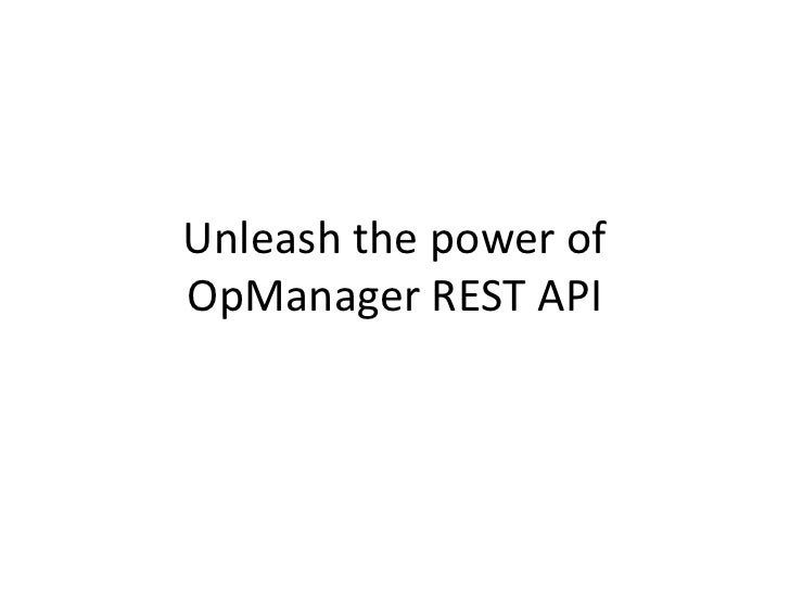 Unleash the power ofOpManager REST API