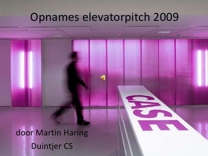 Opnames Elevatorpitch 2009