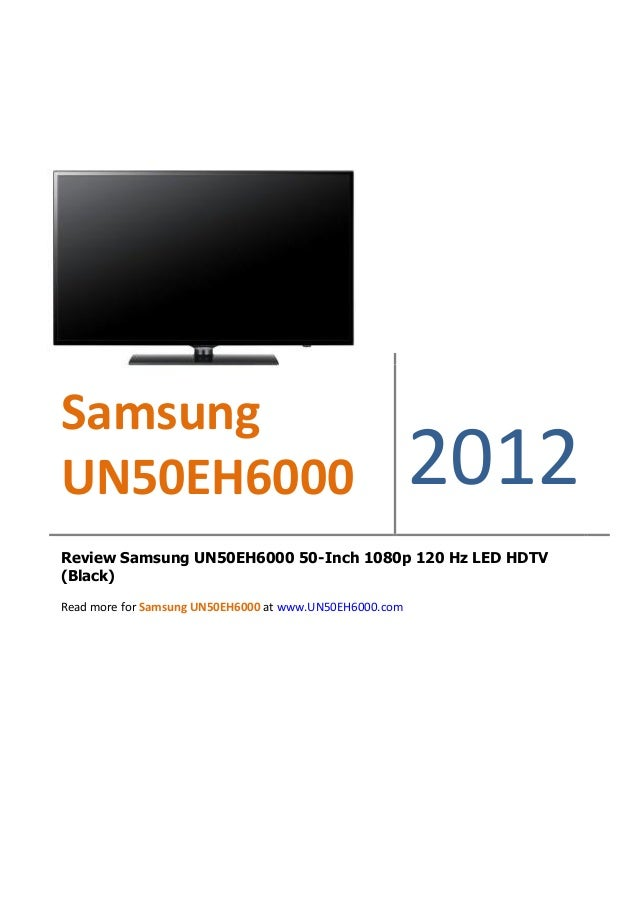 Review Samsung UN50EH6000 50-Inch 1080p 120 Hz LED HDTV by [OPOD]