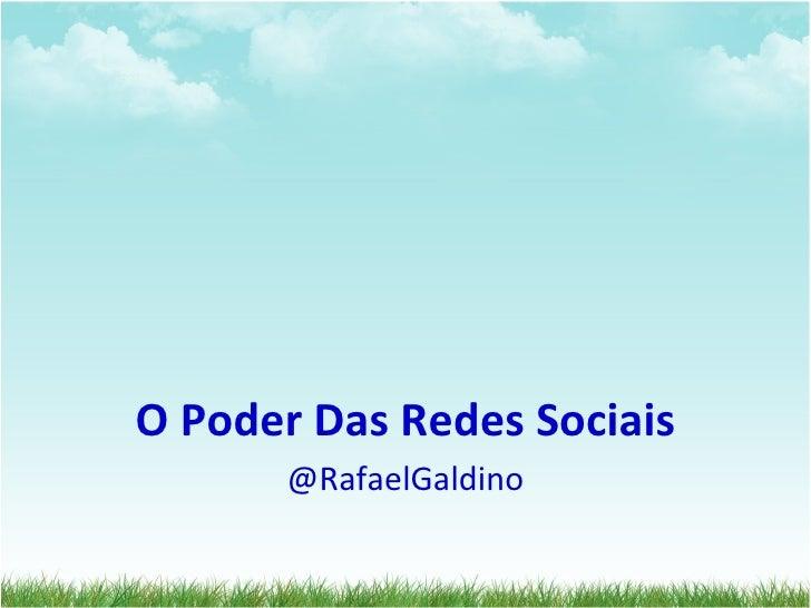 O Poder Das Redes Sociais @RafaelGaldino