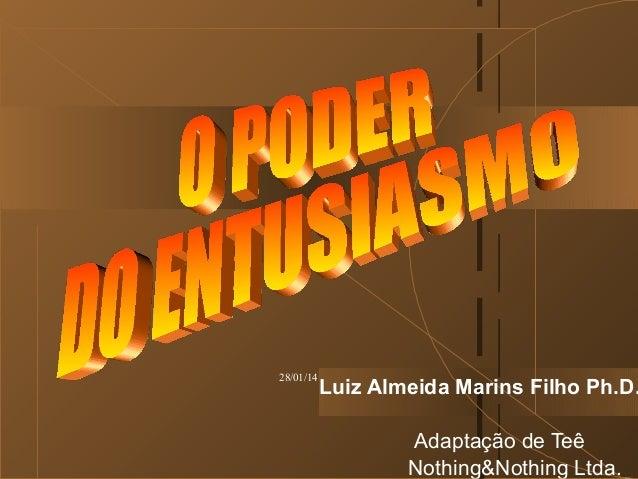 28/01/14  Luiz Almeida Marins Filho Ph.D. Adaptação de Teê Nothing&Nothing Ltda.