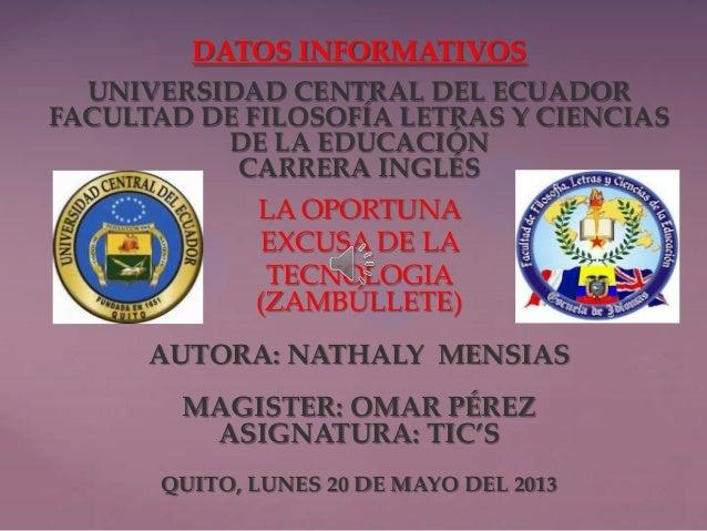 {DATOS INFORMATIVOSUNIVERSIDAD CENTRAL DEL ECUADORFACULTAD DE FILOSOFÍA LETRAS Y CIENCIASDE LA EDUCACIÓNCARRERA INGLÉSLA O...