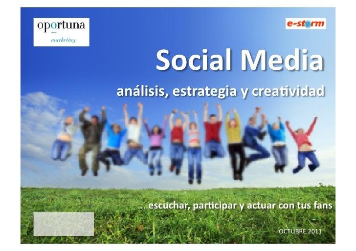 SocialMediaanálisis,estrategiaycrea3vidad   ...(escuchar,par3ciparyactuarcontusfans                                   OCTU...