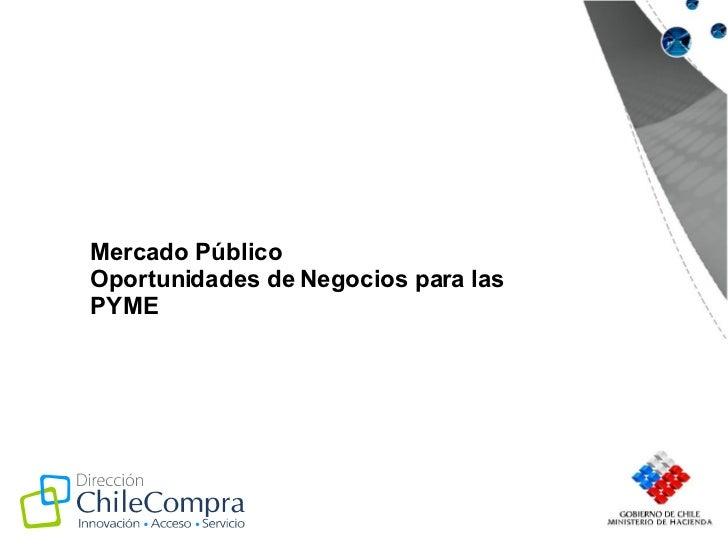 Oportunidades de Negocios para las PYME - ChileCompra