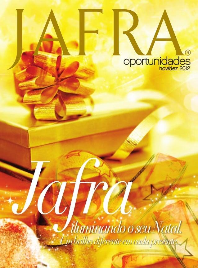 ®                     oportunidades                                nov/dez 2012Jafra    iluminando o seu Natal. Um brilho ...