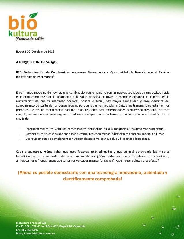 Bogotá DC, Octubre de 2013 A TOD@S LOS INTERESAD@S REF: Determinación de Carotenoides, un nuevo Biomarcador y Oportunidad ...