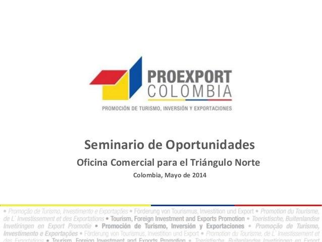 Seminario de Oportunidades Oficina Comercial para el Triángulo Norte Colombia, Mayo de 2014