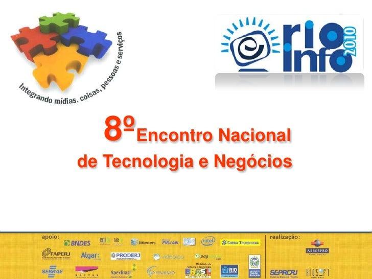 8º<br />Encontro Nacional<br />de Tecnologia e Negócios<br />