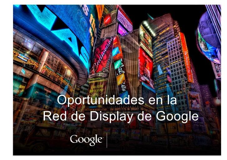 Oportunidades en laRed de Display de Google