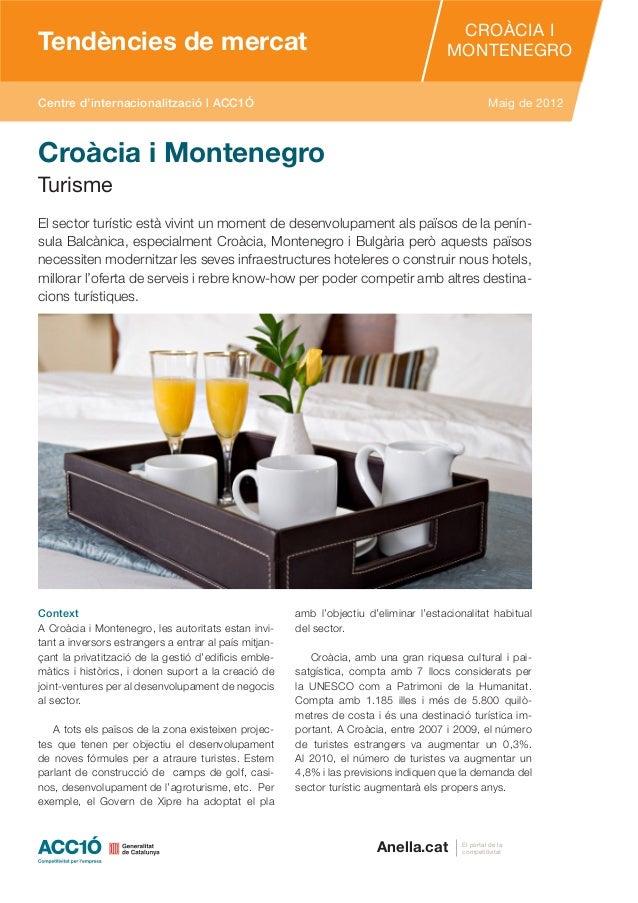 Tendències de mercatTendències de mercatCROÀCIA IMONTENEGROCentre d'internacionalització | ACC1Ó Maig de 2012El portal de ...