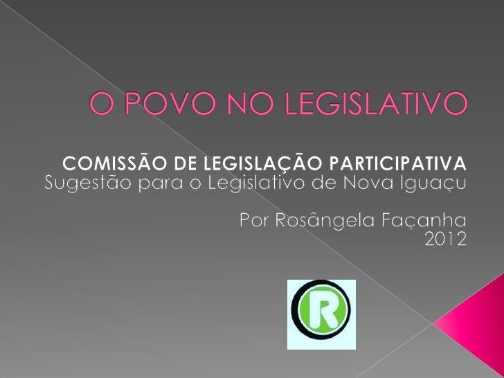    A Comissão de Legislação Participativa    é      um    grande    portal  político    popular, com a finalidade de prom...