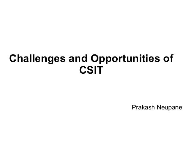 Opportunity and Challenges of Computer Science and Information Technology