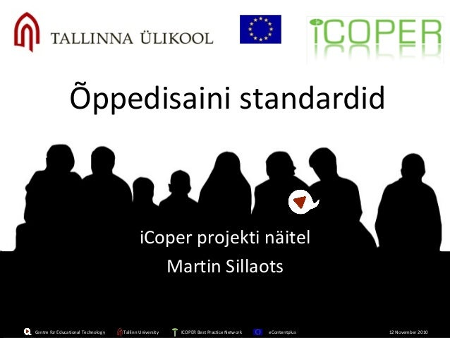 Centre for Educational Technology Tallinn University ICOPER Best Practice Network eContentplus 12 November 2010Centre for ...