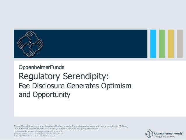 ®      OppenheimerFunds      Regulatory Serendipity:      Fee Disclosure Generates Optimism      and OpportunityShares of ...