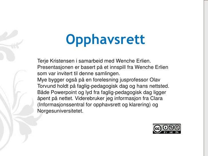 OpphavsrettTerje Kristensen i samarbeid med Wenche Erlien.Presentasjonen er basert på et innspill fra Wenche Erliensom var...