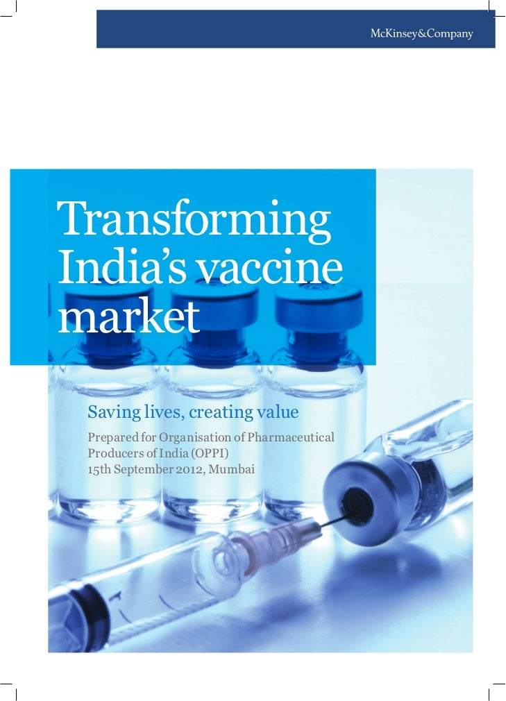 TransformingIndia's vaccinemarket Saving lives, creating value Prepared for Organisation of Pharmaceutical Producers of In...