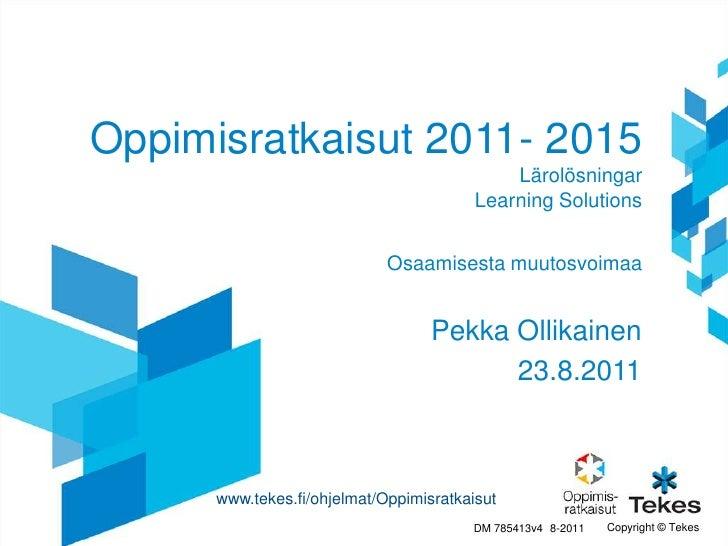 Oppimisratkaisut 2011- 2015                                             Lärolösningar                                     ...
